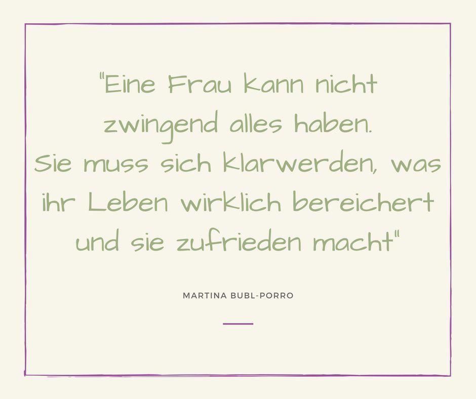 Zitat Martine Bubl-Porro: Eine Frau kann nicht zwingend alles haben.